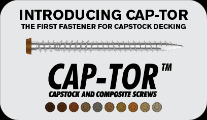 Introducing CAP-TOR™ - The First Fastener for Capstock Decking
